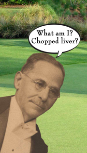 What am I? Chopped liver?
